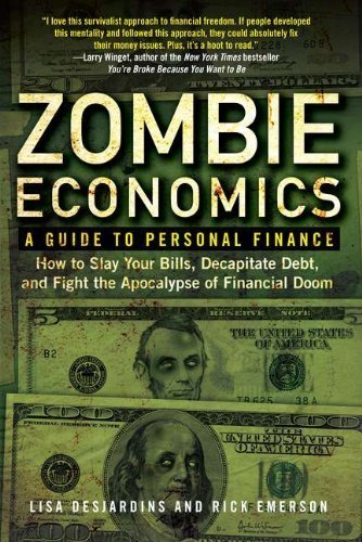 Zombie Economics: A Guide to Personal Finance Reprint edition by Desjardins, Lisa, Emerson, Richard (2011) Paperback
