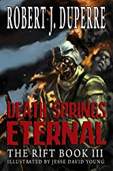 Death Springs Eternal (The Rift Series Book 3)