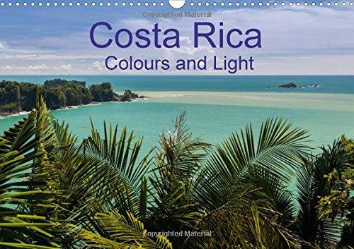 Costa Rica Colours and Light 2017: Beuatiful Pictures of Costa Rica's Impressive Landscapes (Calvendo Nature)