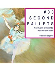 #30SecondBallets: A Quick Guide to the World's Most Well-Loved Ballets