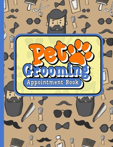 Pet Grooming Appointment Book: 2 Columns Appointment Calendar, Appointment Schedule Book, Daily Appointment Schedule, Cute Barbershop Cover (Volume 5) ebook