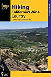 Hiking California s Wine Country: A Guide to the Area s Greatest Hikes (Regional Hiking Series)