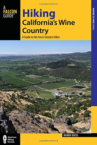 Hiking California's Wine Country: A Guide to the Area's Greatest Hikes (Regional Hiking Series)