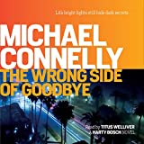 The Wrong Side of Goodbye: Harry Bosch, Book 21 (audio edition)
