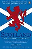 img - for Scotland: The Autobiography: 2,000 Years of Scottish History by Those Who Saw it Happen by Rosemary Goring (2014-02-06) book / textbook / text book