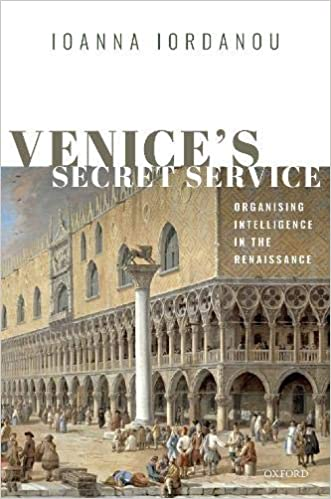 Venice's Secret Service: Organising Intelligence in the Renaissance