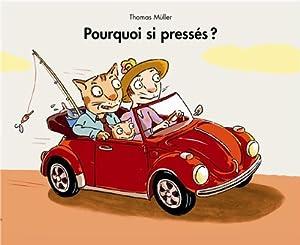 vignette de 'Pourquoi si pressés ? (Thomas Müller)'