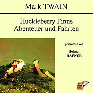 Huckleberry Finns Abenteuer und Fahrten Hörbuch