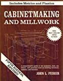 Cabinet Making and Millwork, John L. Feirer, 0025373552