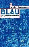 Blau - Die Geschichte einer Farbe (WAT, Band 718)