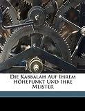 img - for Die Kabbalah Auf Ihrem Hohepunkt Und Ihre Meister (German Edition) book / textbook / text book
