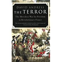 The Terror: The Merciless War for Freedom in Revolutionary France by David Andress (2006-12-26)