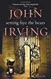 Front cover for the book Setting Free the Bears by John Irving