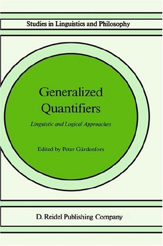 Download Generalized Quantifiers: Linguistic and Logical Approaches (Studies in Linguistics and Philosophy) Pdf