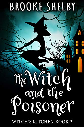 The Witch and the Poisoner: Witch's Kitchen Book 2 by [Shelby, Brooke]