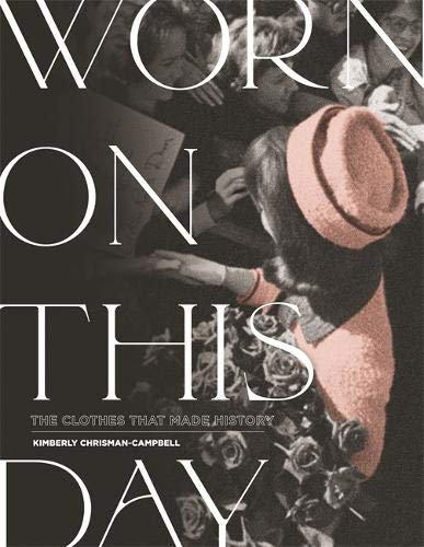 Book Cover: Worn on This Day: The Clothes That Made History