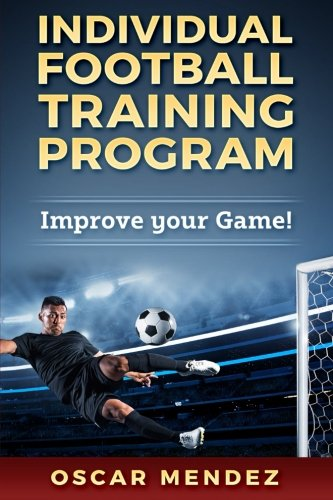 Individual Football Training Program : Improve your Game!
