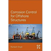 Corrosion Control for Offshore Structures: Cathodic Protection and High-Efficiency Coating