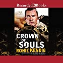 Crown of Souls: The Tox Files, Book 2 Audiobook by Ronie Kendig Narrated by Graham Winton