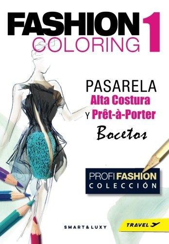 Fashion Coloring, Pasarela - tamano Travel: Alta Costura y Pret-a-Porter  Bocetos (Volume 1) (Spanish Edition) [Zu Strasikova] (Tapa Blanda)