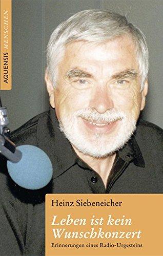 Leben ist kein Wunschkonzert: Erinnerungen eines Radio-Urgesteins
