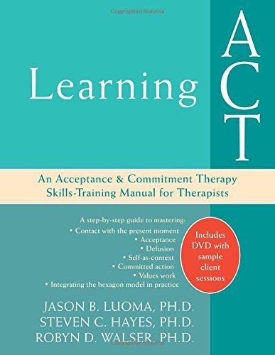 Learning ACT: An Acceptance and Commitment Therapy Skills-Training ...