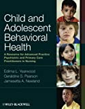 Child and Adolescent Behavioral Health 1st Edition