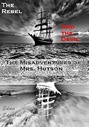 The Rebel and The Devil (Misadventures of Mrs. Hutson Book 2)