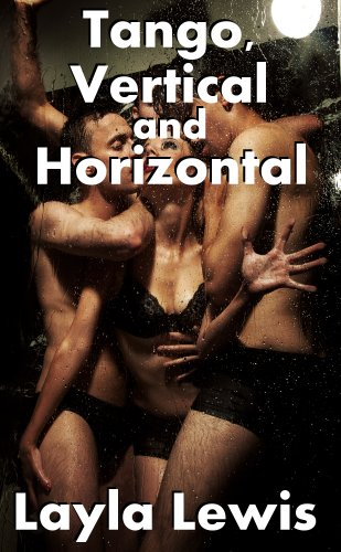 Tango Vertical And Horizontal A Nearly Free Reluctant Ass To Mouth Foursome Erotica