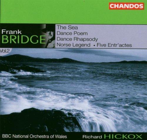 Frank Bridge - The Sea, Dance Poem Vol. 2 (Hickox, BBC No of Wales) by Frank Bridge (2002-08-02)