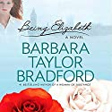 Being Elizabeth  Audiobook by Barbara Taylor Bradford Narrated by Katherine Kellgren