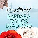 Being Elizabeth | Barbara Taylor Bradford