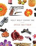 Holy Moly Carry Me (American Poets Continuum)