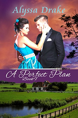A Perfect Plan (Wiltshire Chronicles Book 1) by [Drake, Alyssa]