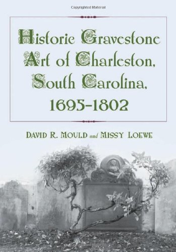 historic-gravestone-art-of-charleston-south-carolina-1695-1802
