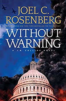 Without Warning: A J.B. Collins Novel by [Rosenberg, Joel C.]