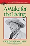 A Wake for the Living, Andrew N. Lytle, 1879941104