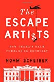 The Escape Artists, Noam Scheiber, 1439172404