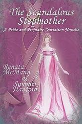 The Scandalous Stepmother: A Pride and Prejudice Variation