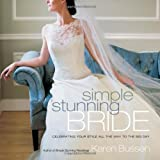 Simple Stunning Bride: Celebrating Your Style All the Way to the Big Day