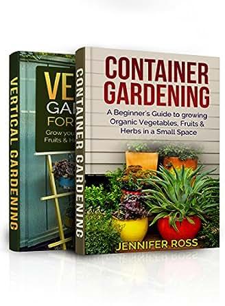 Gardening For Beginners Bundle Container Gardening Book 1 Vertical Gardening Book 2