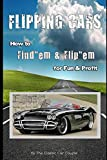 Flipping Cars: How to Find'em & Flip'em for Fun & Profit