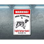 "Warning Area Patrolled by English Springer Spaniel 8""X12"" Novelty Dog Sign 5"