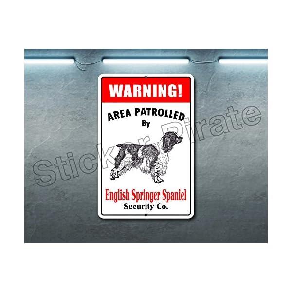 "Warning Area Patrolled by English Springer Spaniel 8""X12"" Novelty Dog Sign 2"