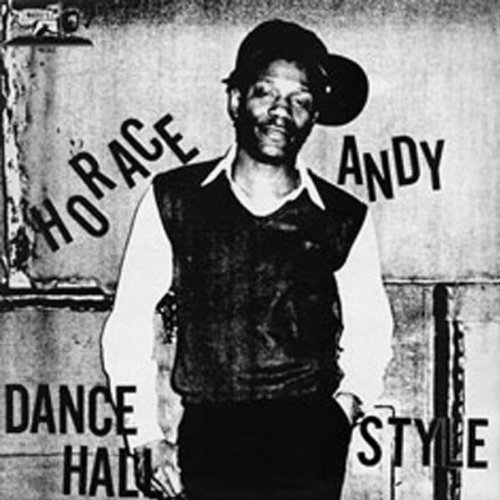 Dance Hall Style by Andy, Horace (2005) Audio ()