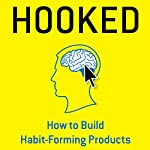 Hooked: How to Build Habit-Forming Products | Nir Eyal
