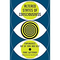Altered States of Consciousness: Experiences Out of Time and Self
