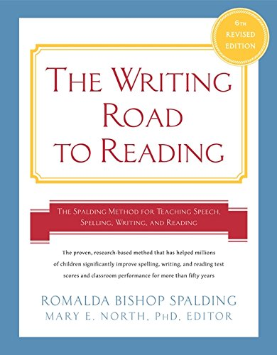 Writing Road to Reading 6th Rev Ed.: The Spalding Method for Teaching Speech, Spelling, Writing, and ()