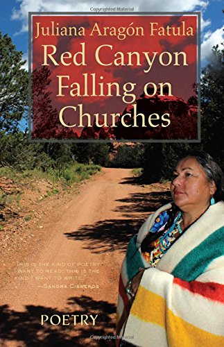 Red Canyon Falling on Churches: Poemas, Mythos, Cuentos of the Southwest