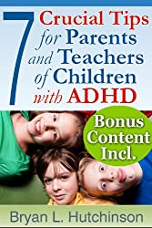 7 Crucial Tips For Parents and Teachers of Children with ADHD